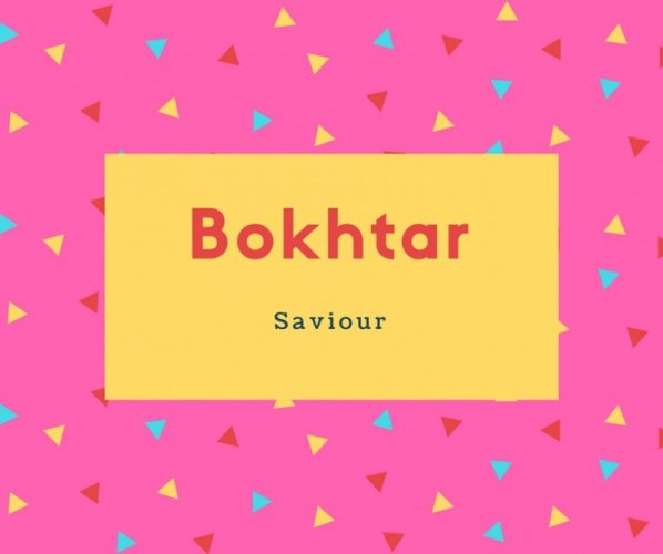 Bokhtar Name Meaning Saviour