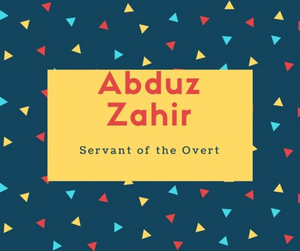Abduz Zahir Name Meaning Servant of the Overt