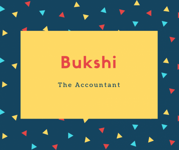 Bukshi Name Meaning The Accountant