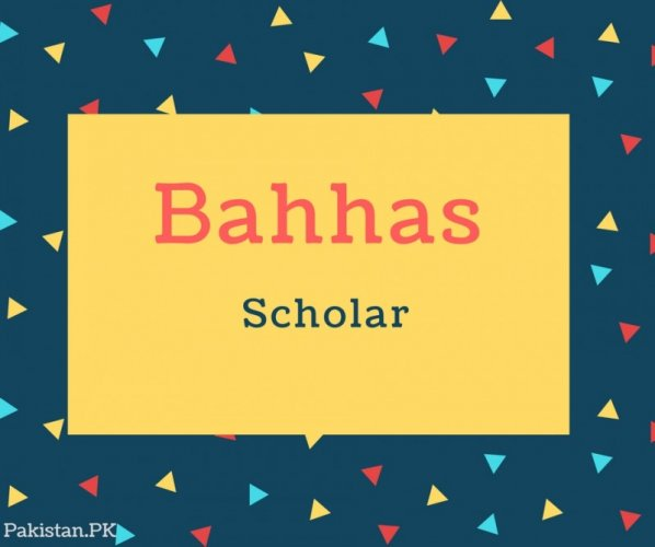 Bahhas Name Meaning Scholar
