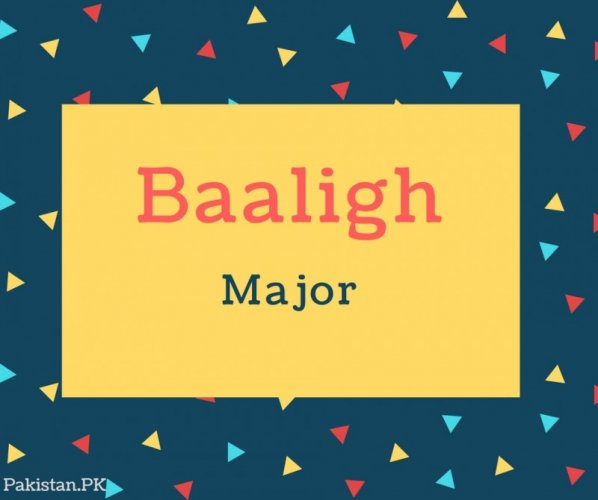 Baaligh Name Meaning Major