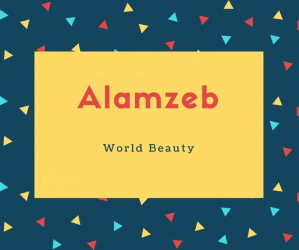 Alamzeb Name Meaning World Beauty