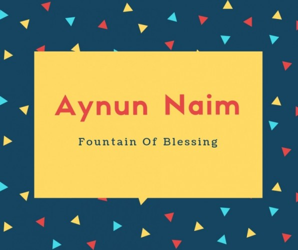 Aynun Naim Name Meaning Fountain Of Blessing