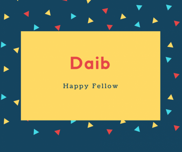 Daib Name Meaning Happy Fellow