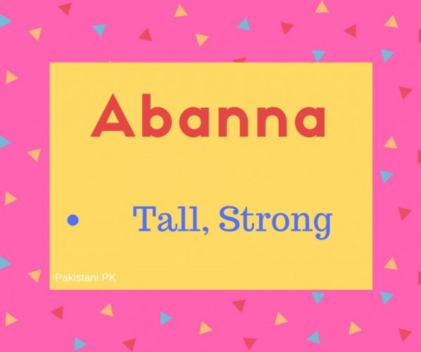 Abanna name meaning Tall,Strong.