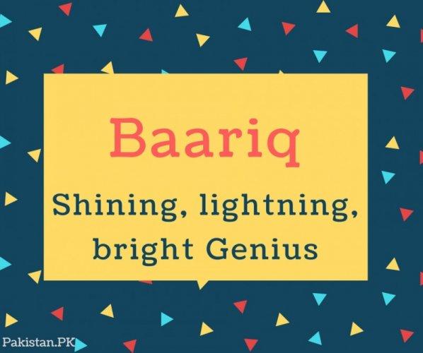 Baariq Name Meaning Shining, lightning, bright