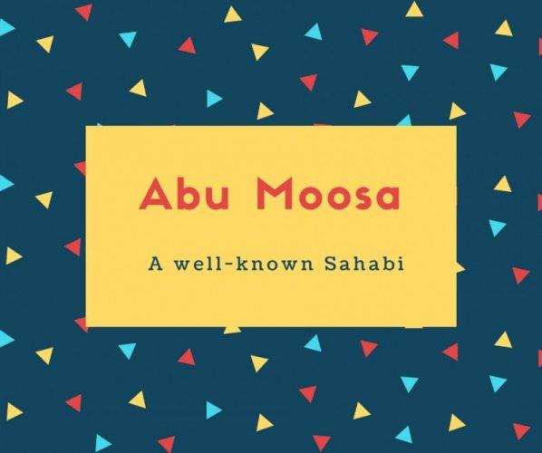 Abu Moosa Name Meaning A well-known Sahabi