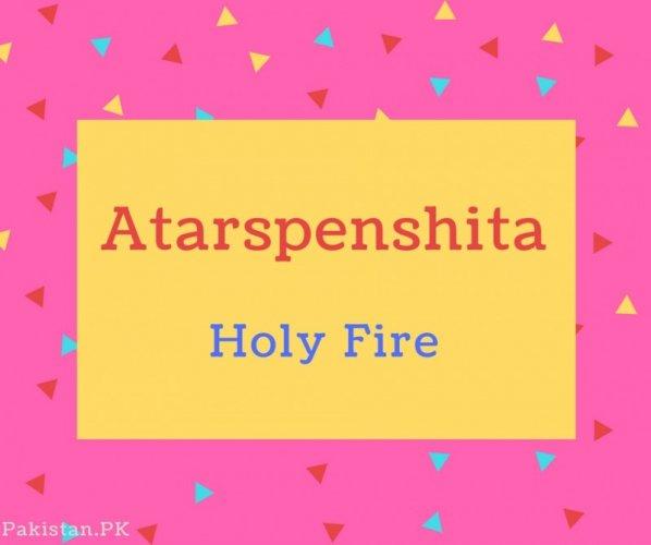 Atarspenshita name Meaning Holy Fire.