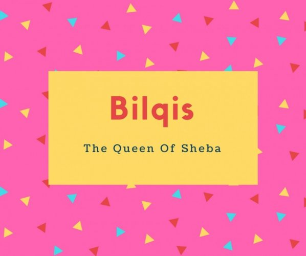 Bilqis Name Meaning The Queen Of Sheba