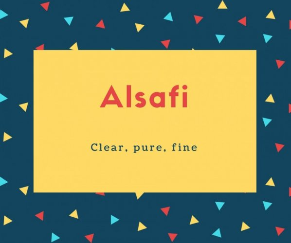 Alsafi Name Meaning Clear, pure, fine