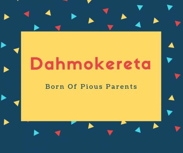 Dahmokereta Name Meaning Born Of Pious Parents