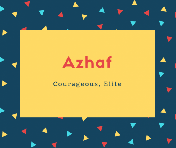 Azhaf Name Meaning Courageous, Elite