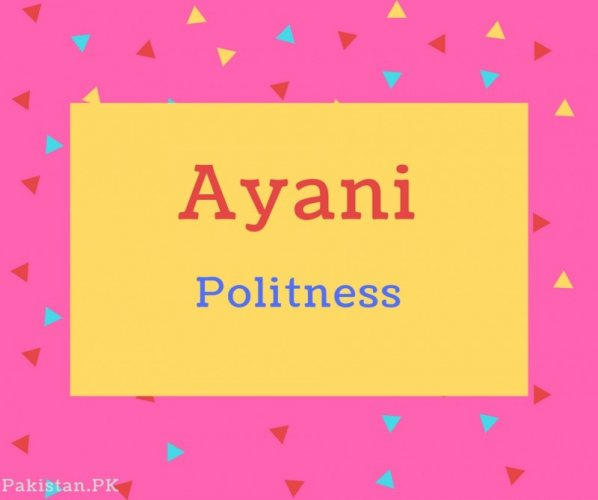 Ayani name Meaning Politness