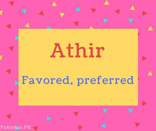 Athir name Meaning Favored, preferred.