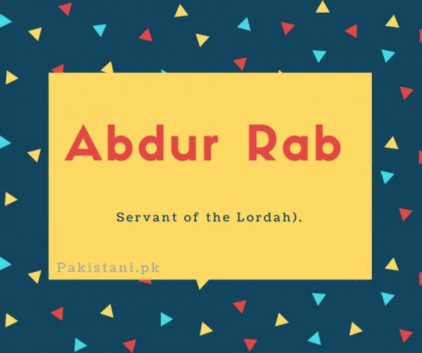 Abdur rab name meaning Servant of the lordah.