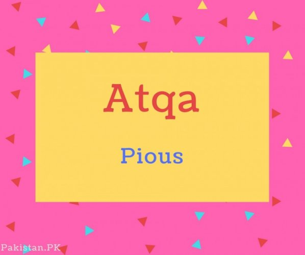 Atqa name Meaning Pious.