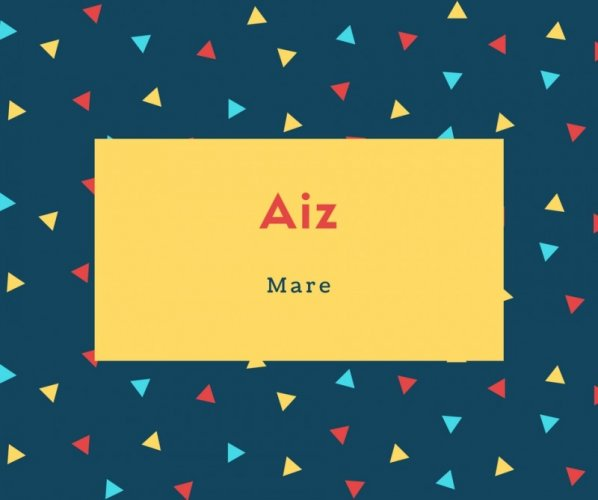 Aiz Name Meaning Mare