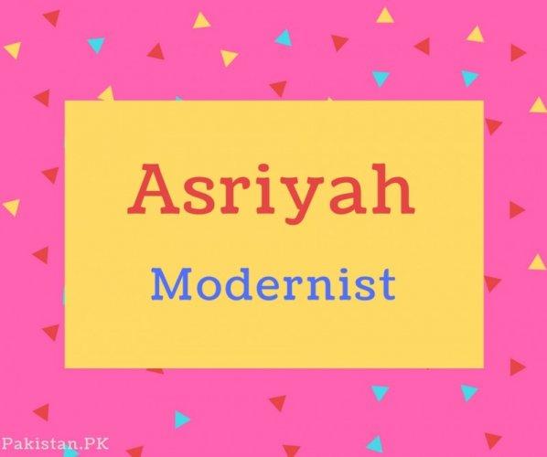 Asriyah name Meaning Modernist