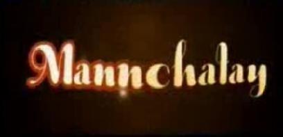 Mannchalay - Actors Name, Timings Reviews