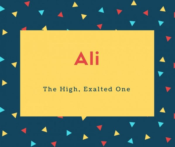 Ali Name Meaning The High, Exalted One