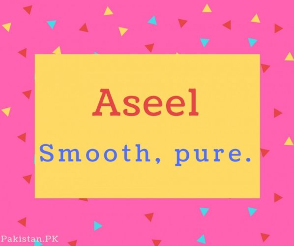 Aseel name Meaning Smooth, pure