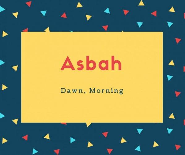 Asbah Name Meaning Dawn, Morning