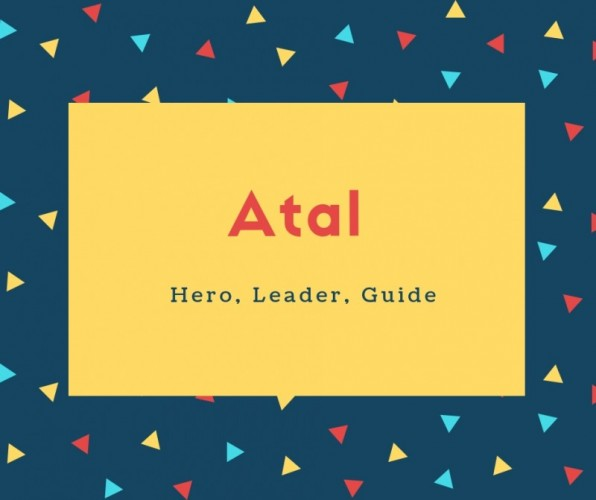 Atal Name Meaning Hero, Leader, Guide
