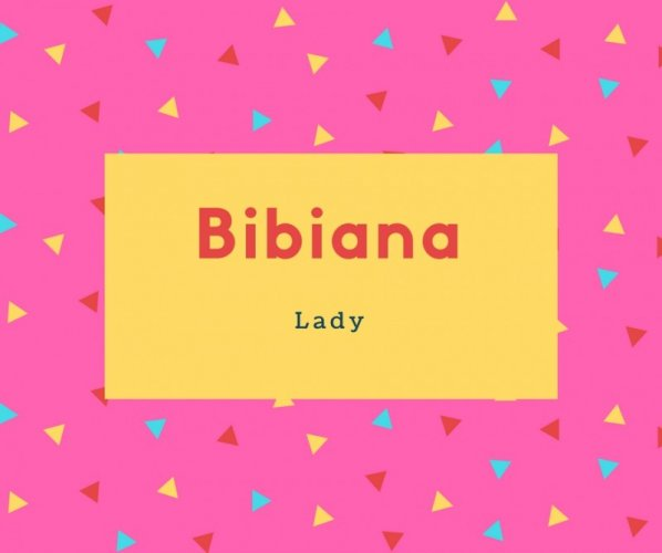 Bibiana Name Meaning Lady