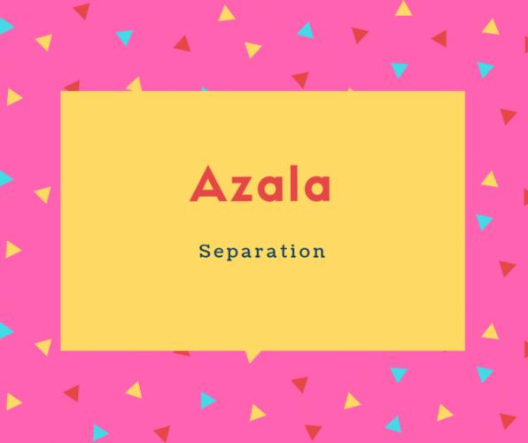 Azala Name Meaning Separation