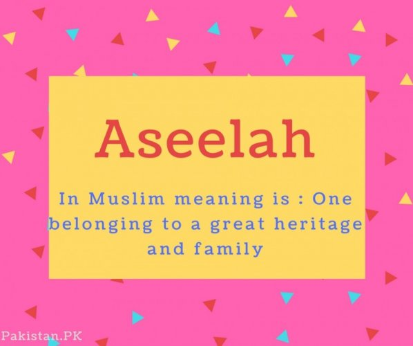 Aseelah name Meaning In Muslim meaning is - One belonging to a great heritage and famil