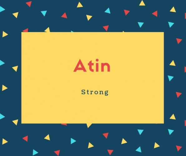 Atin Name Meaning Strong