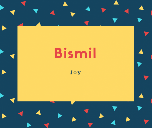 Bismil Name Meaning Wounded, Restless