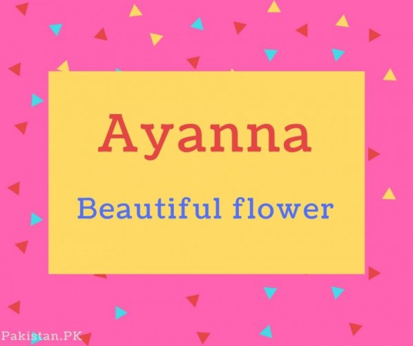 Ayanna name Meaning Beautiful flower
