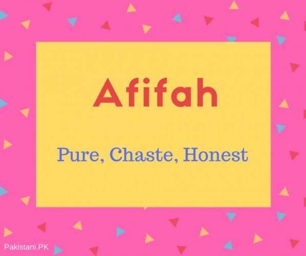 Afifah name meaning Pure, Chaste, Honest.
