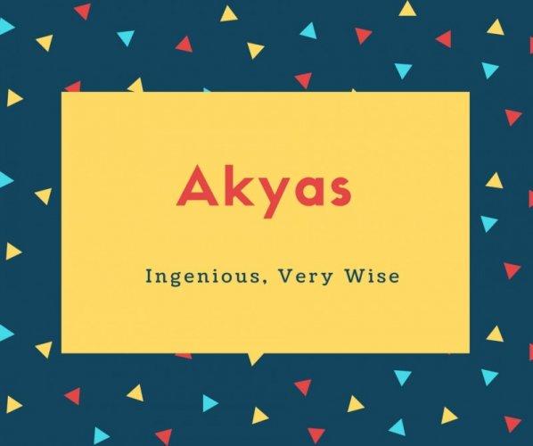 Akyas Name Meaning Ingenious, Very Wise