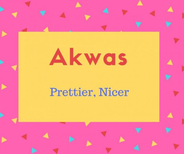 Aklwas Name Meaning Prettier, Nicer