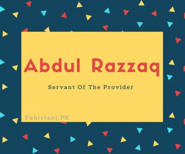 What Is Abdul Razzaq Name Meaning In Urdu