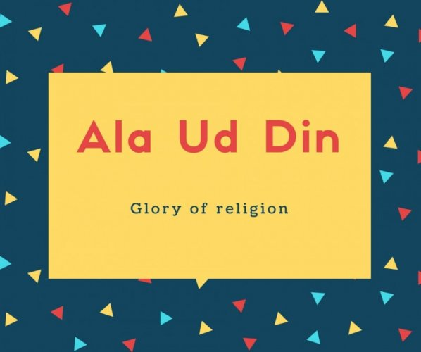 Ala Ud Din Name Meaning Glory of religion