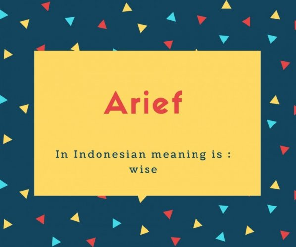 Arief Name Meaning In Indonesian meaning is _ wise