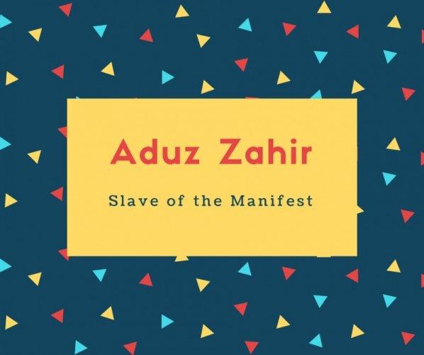 Aduz Zahir Name Meaning Slave of the Manifest