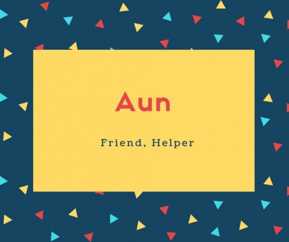 Aun Name Meaning Another Name Friend, Helper