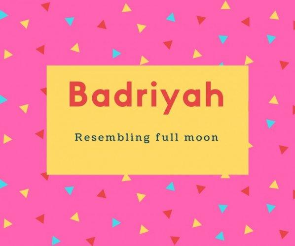 Badriyah Name Meaning Resembling full moon