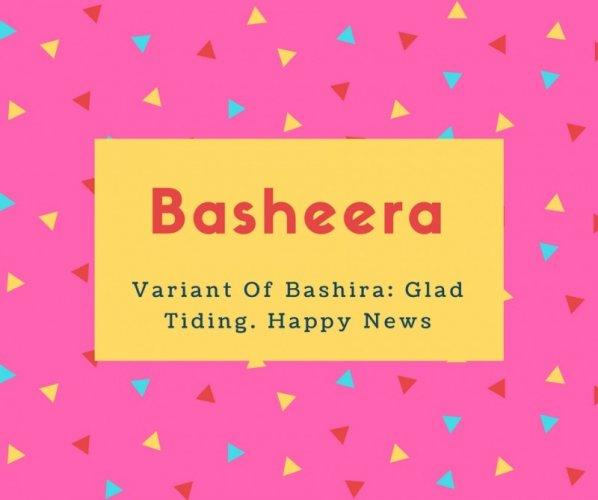 Basheera Name Meaning Variant Of Bashira- Glad Tiding. Happy News