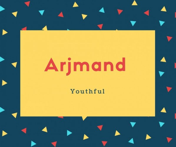 Arjmand Name Meaning Bountiful