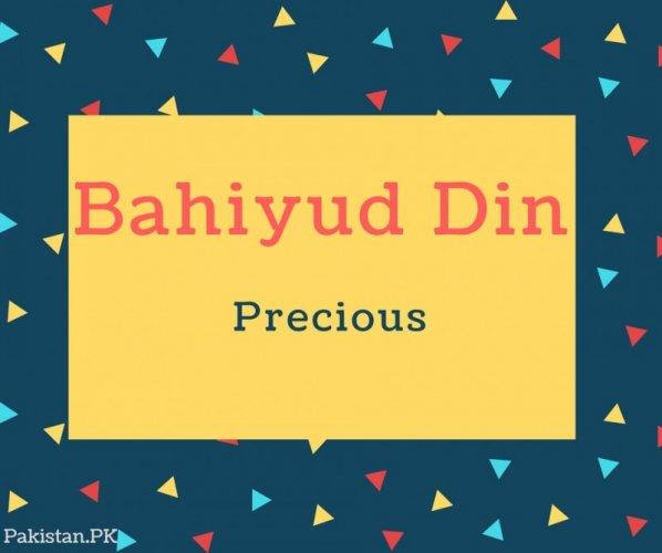 Bahiyud Din Name Meaning Radiant