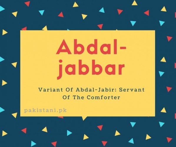 Abdal-jabbar name meaningVariant Of Abdal-Jabir- Servant Of The Comforter.