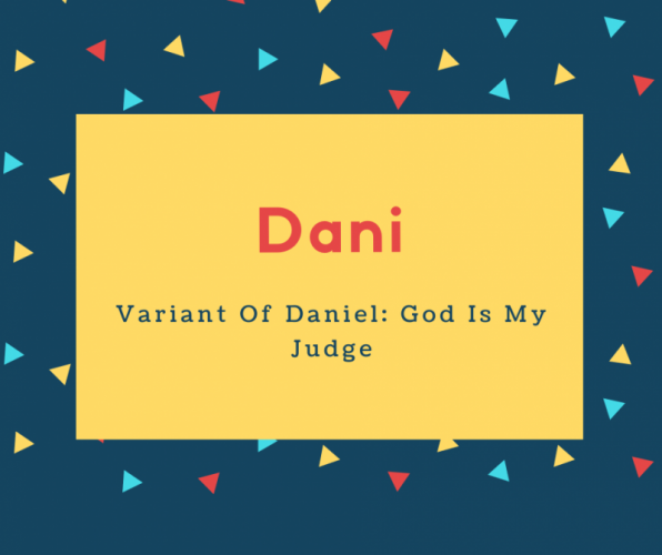 Dani Name Meaning Variant Of Daniel_ God Is My Judge
