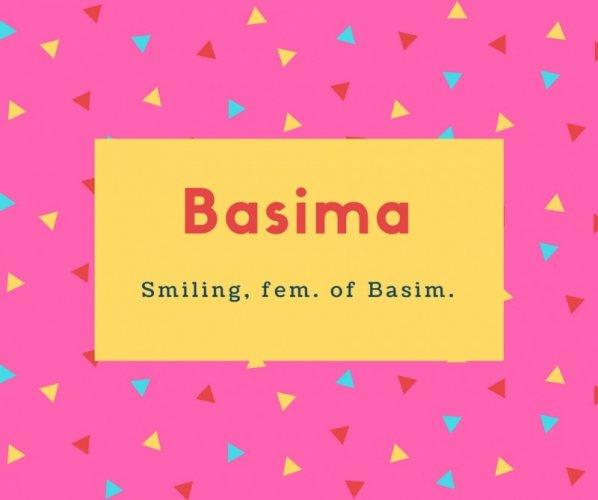 Basima Name Meaning Smiling, fem. of Basim.