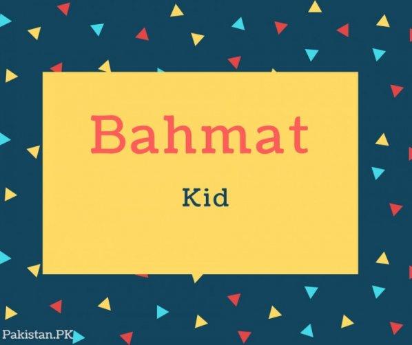 Bahmat Name Meaning Kid