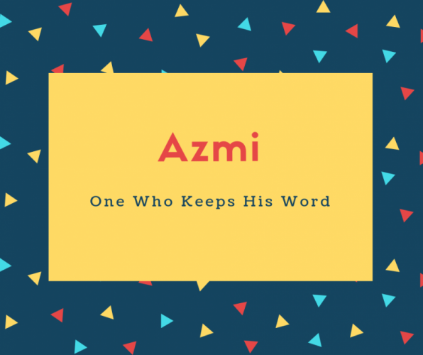 Azmi Name Meaning One Who Keeps His Word